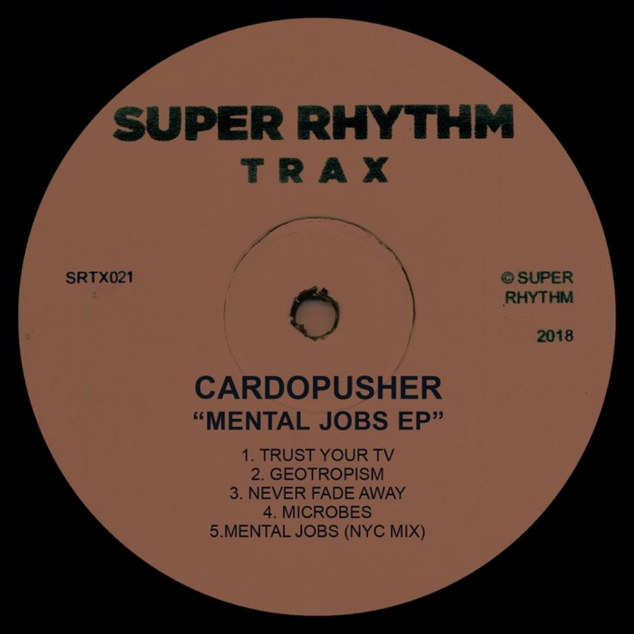 Cardopusher - Mental Jobs  | Super Rhythm Trax